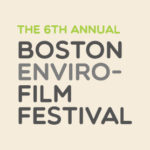 Boston Enviro-Film Festival
