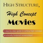 Book Review: 'How to Write High Structure, High Concept Movies'