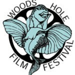Woods Hole Film Festival: The Inside Scoop